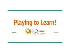 Playing to Learn! Presentation (Lori's).