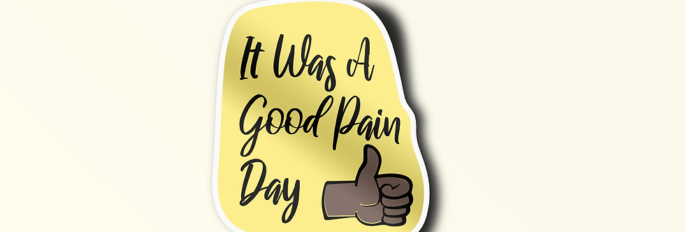 It Was A Good Pain Day Individual Sticker