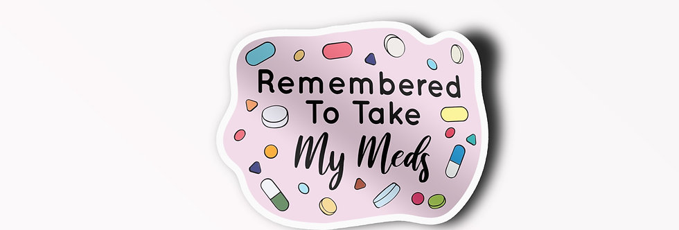 Remembered To Take My Meds Individual Sticker