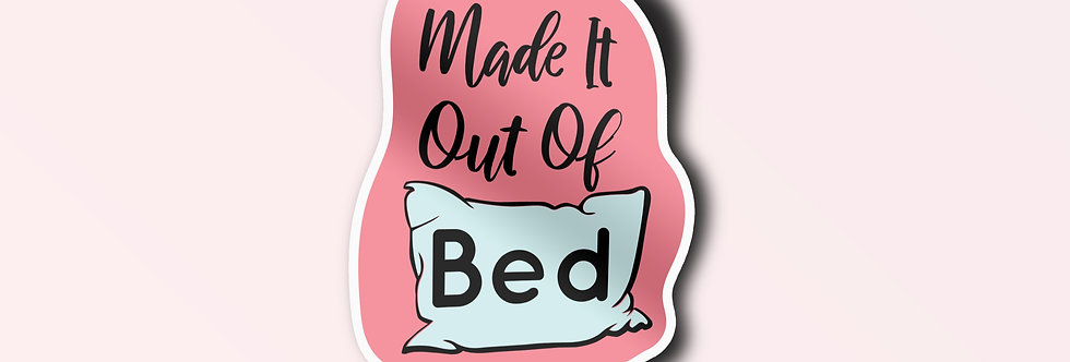 Made It Out Of Bed Individual Sticker