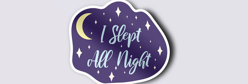 I Slept All Night Individual Sticker