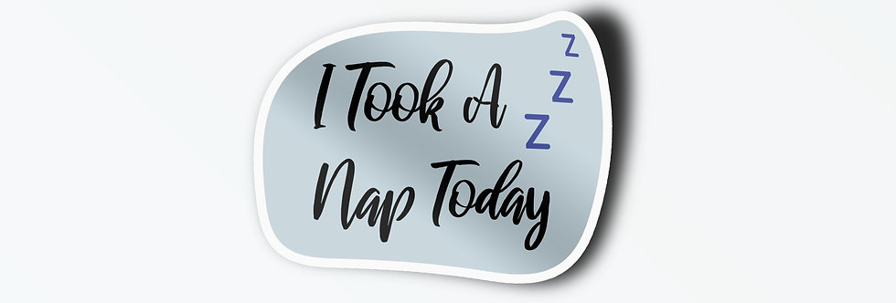 I Took A Nap Today Individual Sticker