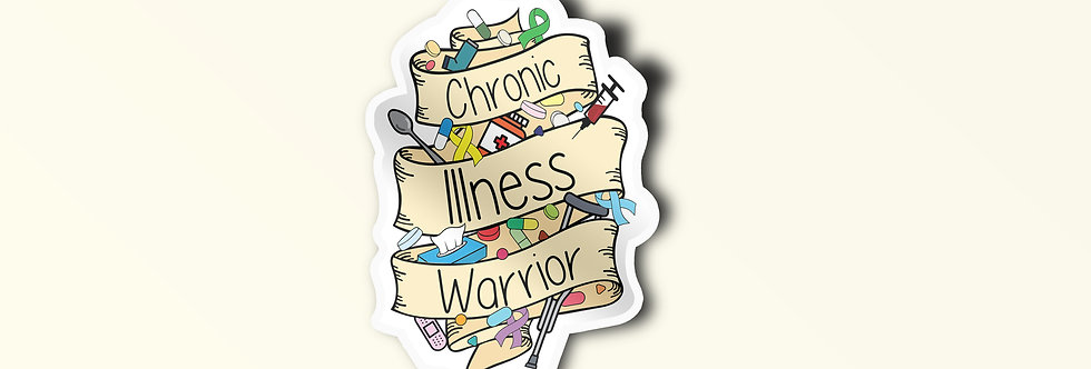 Chronic Illness Warrior- Sticker
