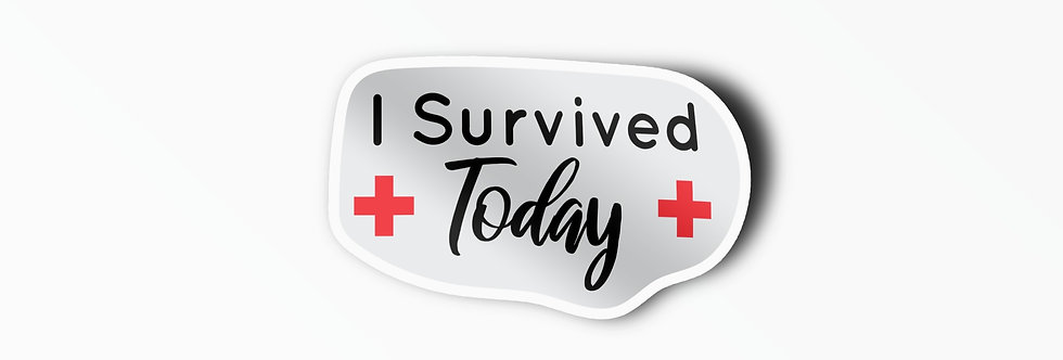 I Survived Today  Individual Sticker