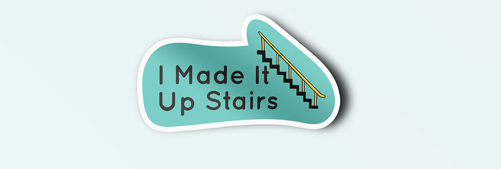I Made It Up Stairs Individual Sticker