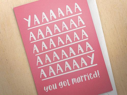 YAAAY You Got Married | Wedding Card | Marriage Card | Couples Card | Celebrate