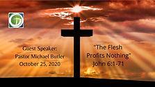 The Flesh Profits Nothing