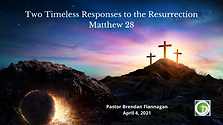 Two Timeless Responses to the Resurrection