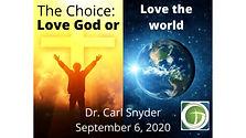 The Choice: Love God or Love the World