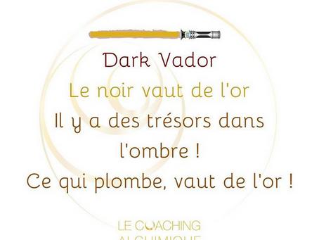 Si Dark Vador, le noir vaut de l'Or