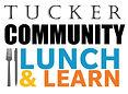 Tucker Community LUNCH & LEARN.jpg
