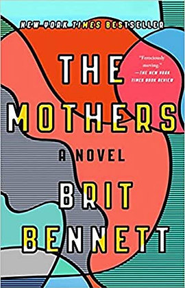 The Mothers A Novel by Brit Bennett