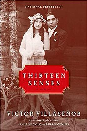 Thirteen Senses: A Memoir by Victor Villaseñor