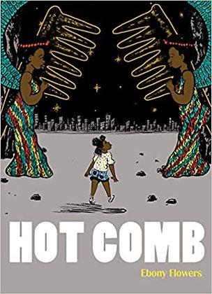 Hot Comb by Ebony Flowers