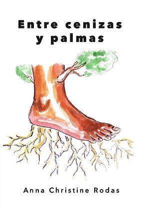 Entre cenizas y palmas by Anna Christine Rodas