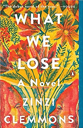 What We Loose A Novel by Zinzi Clemmons