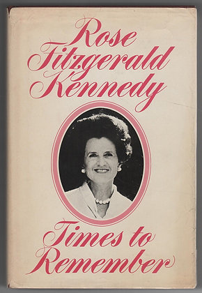 Times to Remember  by Rose Fitzgerald Kennedy