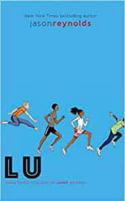 Lu by Jason Reynolds (4th in the track series)