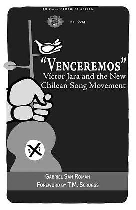 """Venceremos"" Víctor Jara and the New Chilean Song Movement by Gabriel San Roman"