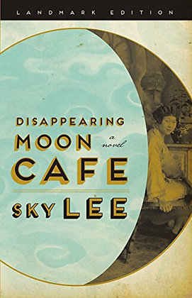 Disappearing Moon Cafe A Novel by Sky Lee