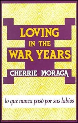 Loving In The War Years by Cherrie Moraga