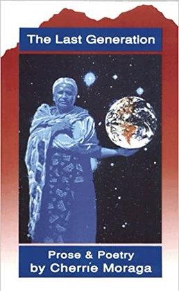 The Last Generation Prose & Poetry by Cherrie Moraga