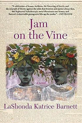 Jam on the Vine by LaShonda Katrice Batnett
