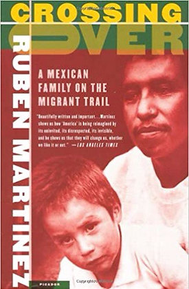 Crossing Over: A Mexican Family on the Migrant Trail by Ruben Martinez
