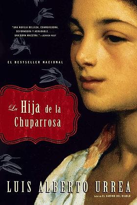 La Hija de la Chuparrosa, Luis Alberto Urrea
