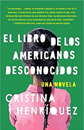 El Libro De Los Americanos Desconocidos por Cristina Henríquez