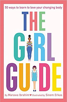 The Girl Guide: 50 Ways to Learn to Love Your Changing Body by Marawa Ibrahim