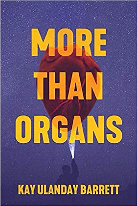 More Than Organs by Kay Ulanday Barrett