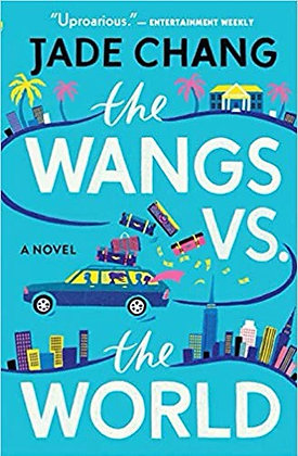 The Wangs of The World A Novel by Jade Chang