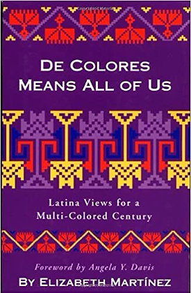 De Colores Means All of Us Latina Views for a Multi-Colored Century by