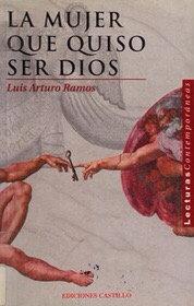 La mujer que quiso ser Dios por Luis Arturo Ramos