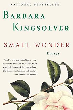 Small Wonder Essays by Barbara Kingsolver