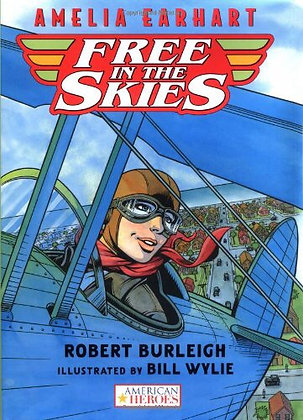 Amelia Earhart Free In The Skies By Robert Burleigh