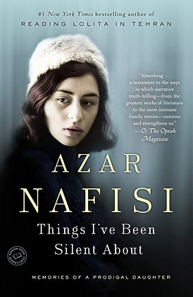 Things I've Been Silent About memories of a prodigal daughter by Azar Nafitsi