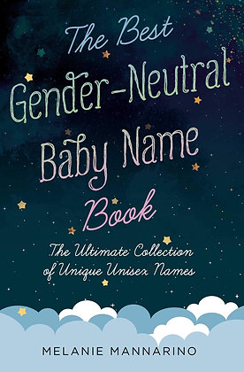 The Best Gender-Neutal Baby Name Book The Ultimate Collection of Unique Unisex