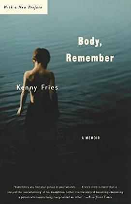 Body, Remember A Memoir by Kenny Fries