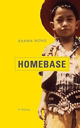 Homebase A Novel by Shawn Wong
