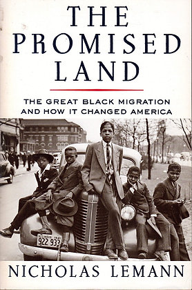 The Promised Land The Great Black Migration and How it Changed America