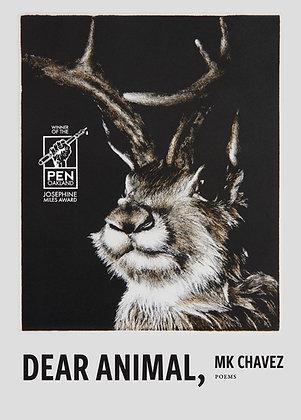 Dear Animal, Poems MK Chavez