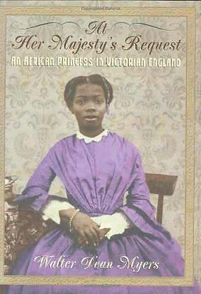 At Her Majesty's Request: An African Princess in Victorian by Walter Dean Myers
