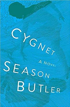 Cygnet A Novel by Season Butler