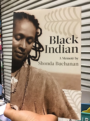 Black Indian A Memoir by Shonda Buchanan