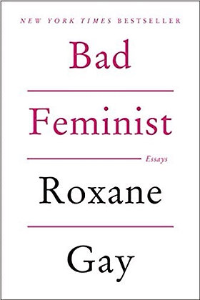 Bad Feminist Essays by Roxane Gay