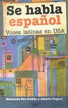 Se habla español: Voces latinas en USA by Edmundo Paz Soldán & Alberto Fuguet
