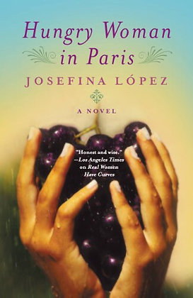 Hungry Woman in Paris by Josefina Lopez