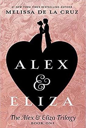 Alex & Eliza A Love Story by Melissa De La Cruz
